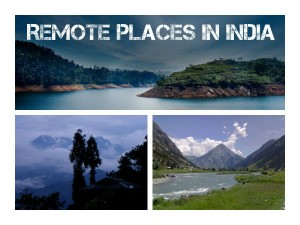 Travel The 5 Remote Places India